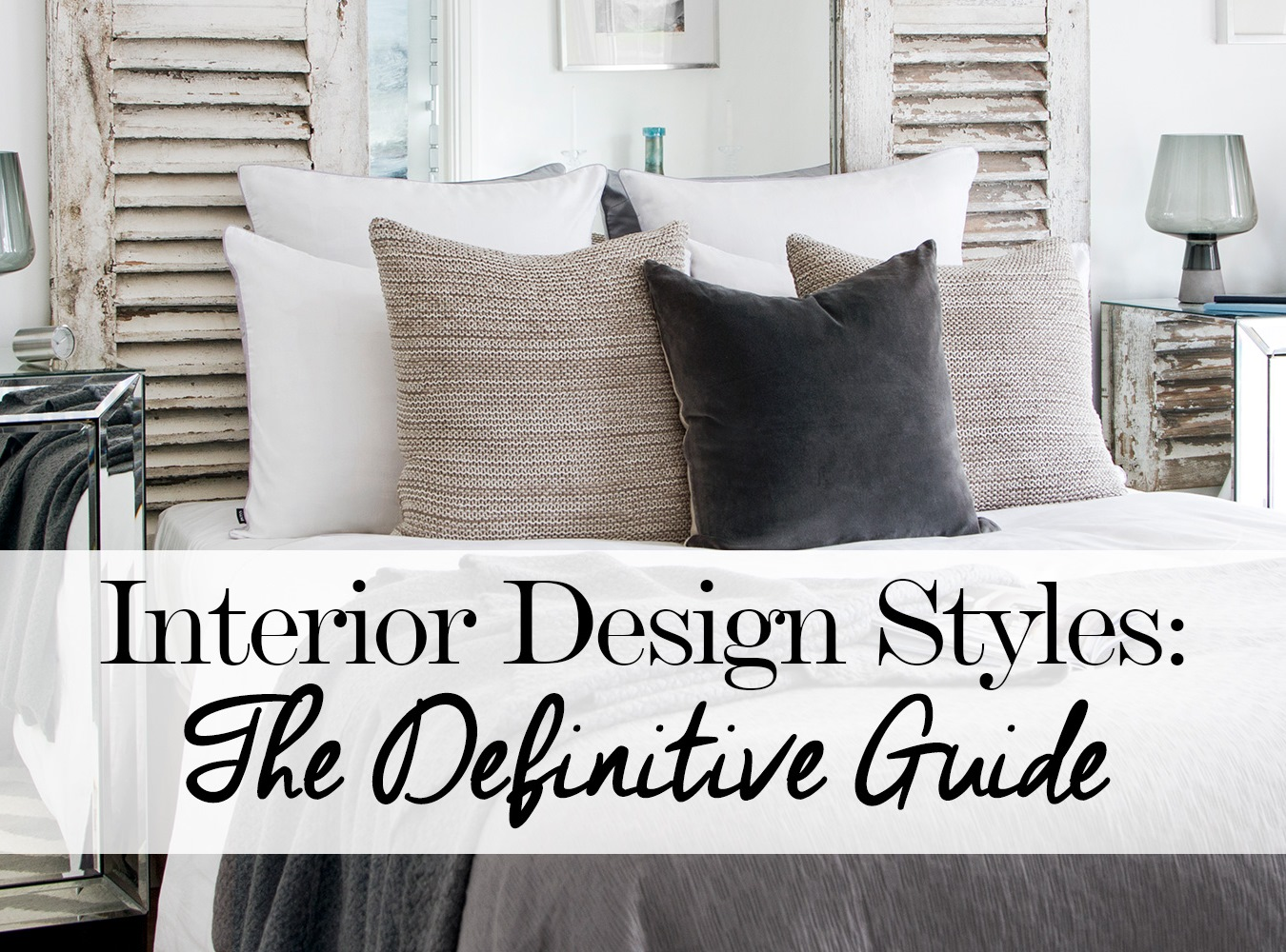 7 Interior Design Styles You Must Know About
